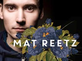 MAT REETZ // PROMO
