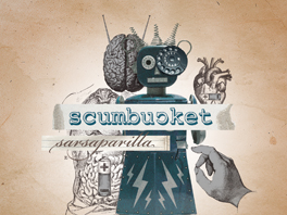 SCUMBUCKET // SARSAPARILLA